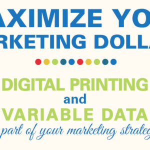 Maximize Your Marketing Dollars!