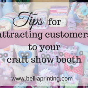 Tips For Attracting Customers To Your Craft Show Booth